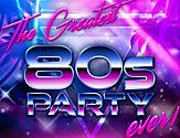 The Greatest 80's Party